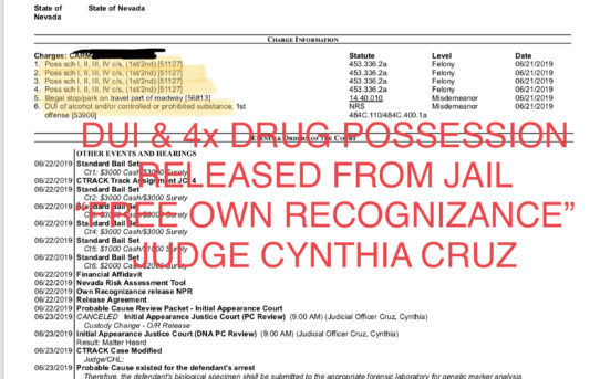 "DUI & 4x DRUG POSSESSION CHARGES RELEASED ""OWN RECOGNIZANCE"" - JUDGE CYNTHIA CRUZ."