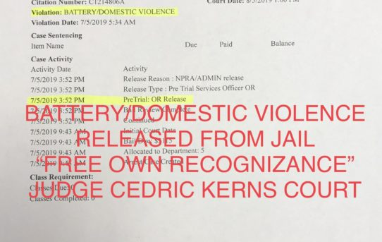 "BATTERY DOMESTIC VIOLENCE - ""O.R."" RELEASE JUDGE CEDRIC KERNS COURT DEP. 5"