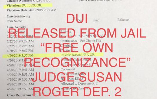 "DUI - ""O.R."" RELEASE JUDGE SUSAN ROGER DEP. 2"