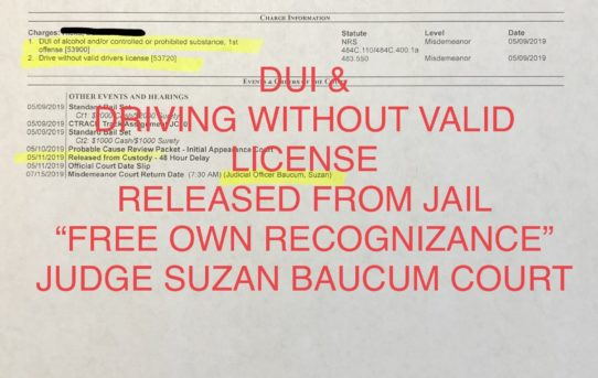 """DUI + DRIVING WITHOUT VALID LICENSE - """"O.R."""" RELEASE JUDGE SUZAN BAUCUM COURT"""