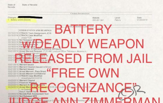 """BATTERY w/DEADLY WEAPON - """"O.R."""" RELEASE JUDGE ANN ZIMMERMAN"""
