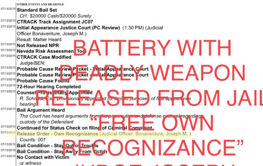 """BATTERY WITH DEADLY WEAPON - """"O.R."""" RELEASE JUDGE JOSEPH BONAVENTURE"""